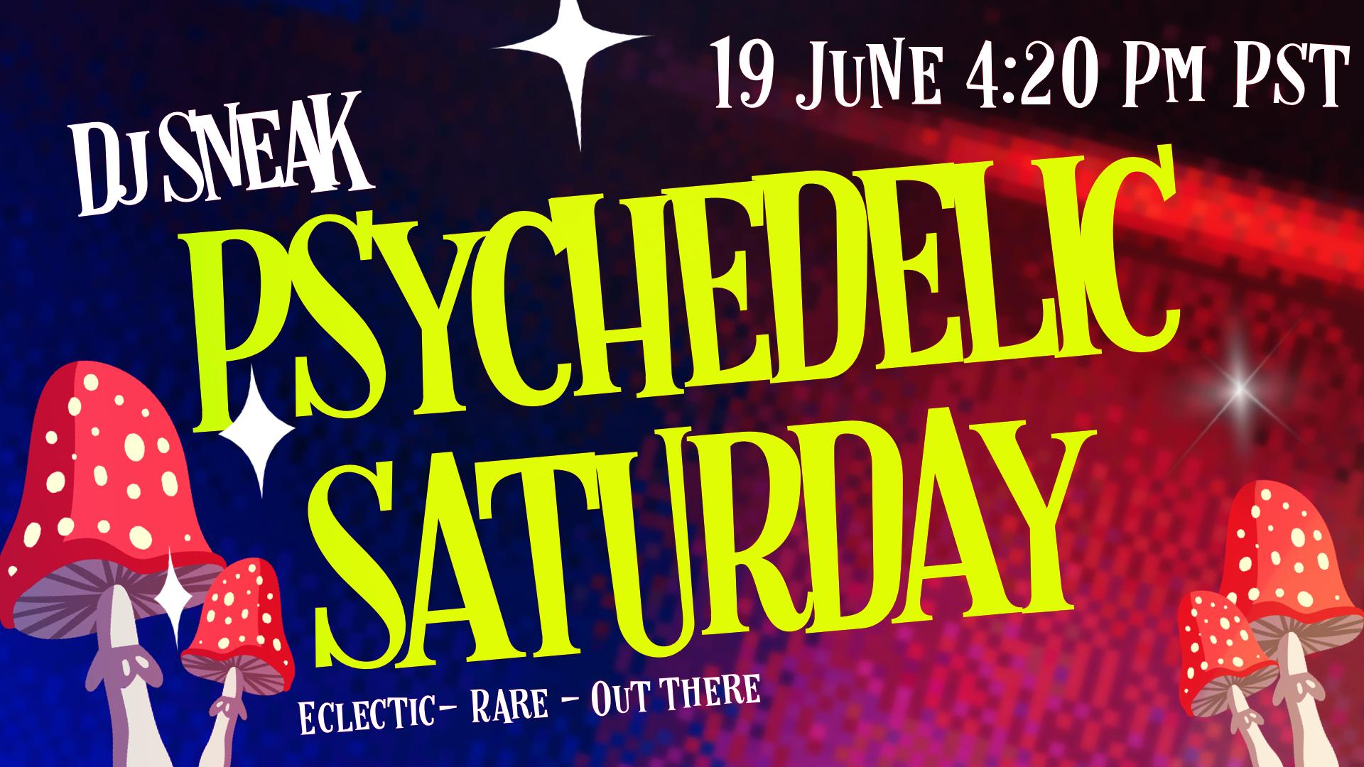 DJ Sneak Psychedelic Saturdays