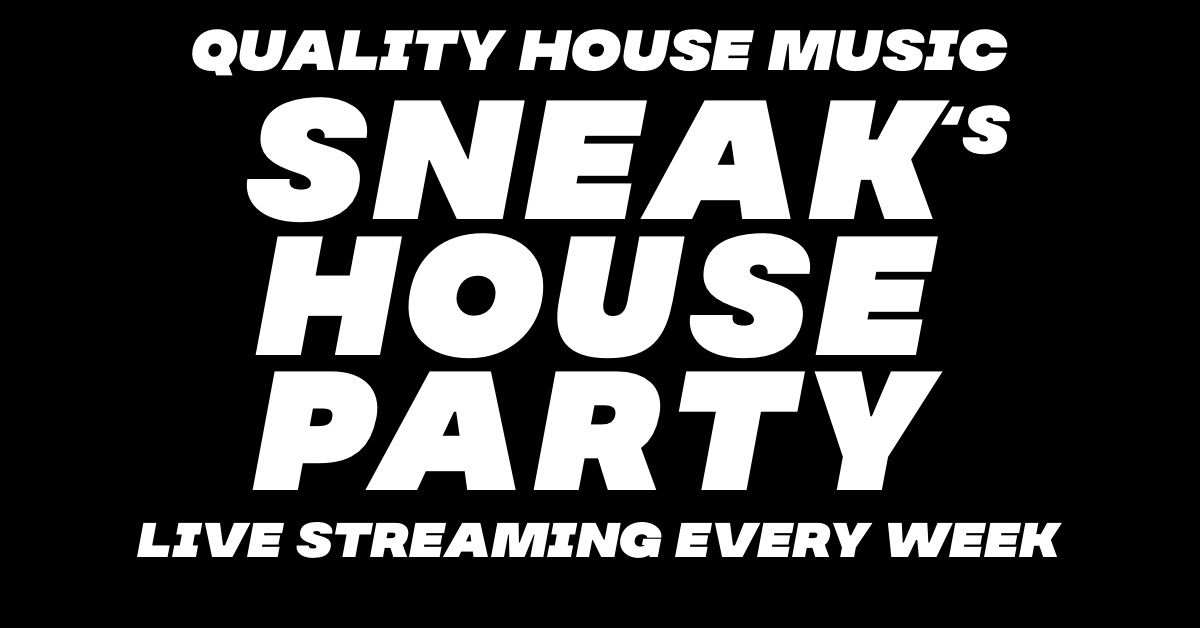DJ Sneak's House Party Live Every Friday Night